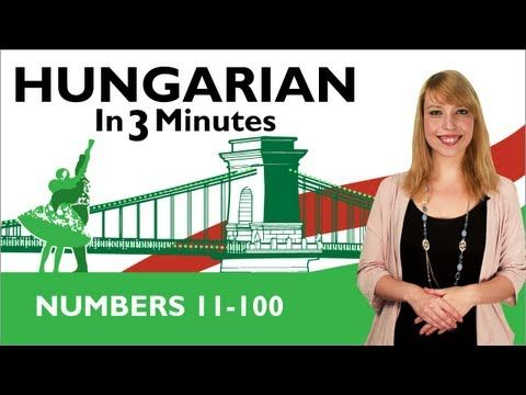 Learn Hungarian - Hungarian In Three Minutes - Numbers 11-100