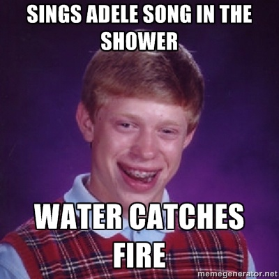 Bad Luck Brian M - sings adele Song in the shower water catches fire - So funny