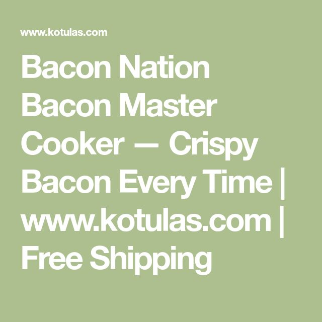 Bacon Nation Bacon Master Cooker — Crispy Bacon Every Time | www.kotulas.com | Free Shipping