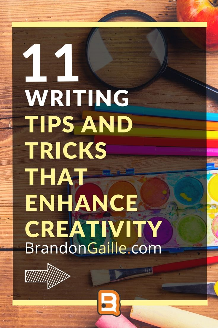 11 Writing Tips and Tricks that Enhance Creativity
