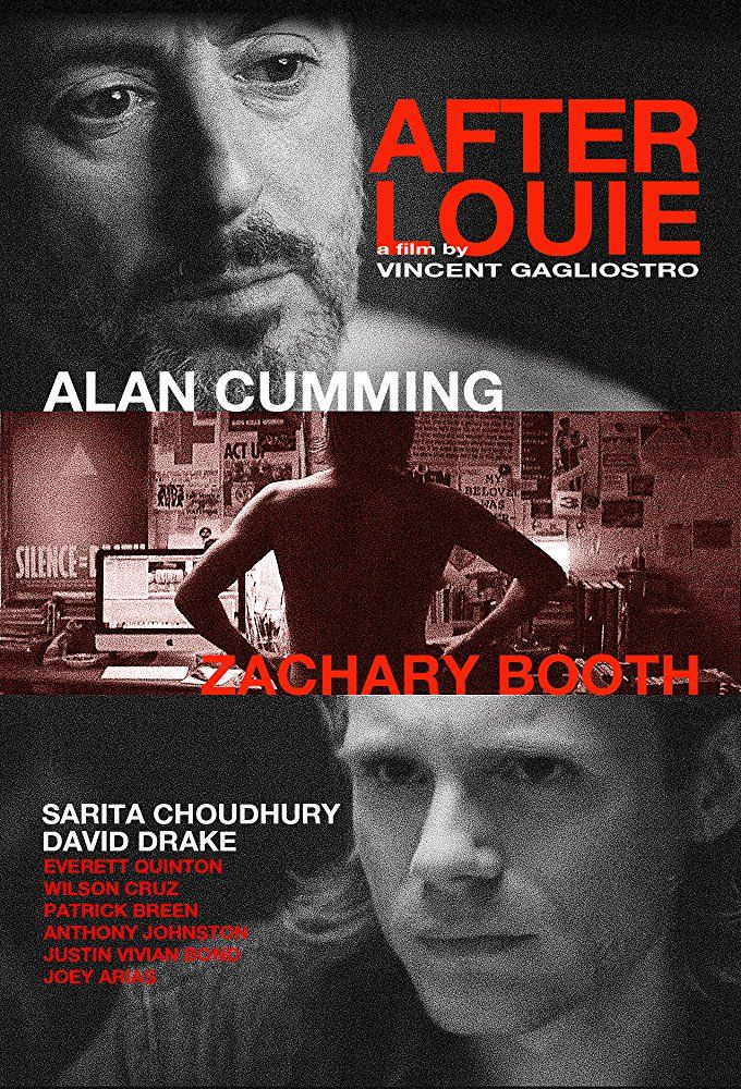 Directed by Vincent Gagliostro.  With Alan Cumming, Zachary Booth, Sarita Choudhury, Patrick Breen. After Louie explores the contradictions of modern gay life and history through Sam, a man desperate to understand how he and his community got to where they are today.