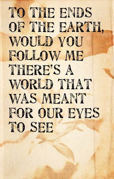 ends of the earth - lord huron lyrics