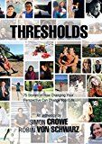 Thresholds: 75 Stories of How Changing Your Perspective Can Change Your Life by Simon Crowe (Author) Robin Von Schwarz (Author) #Kindle US #NewRelease #Medical #eBook #ad