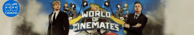 Check their new channel! World of Cinemates. http://youtu.be/PY31zA-CFio