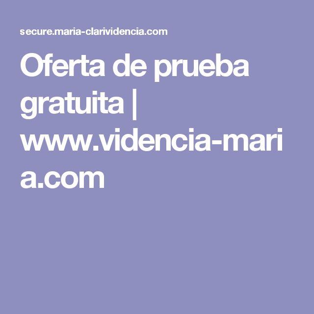 Oferta de prueba gratuita | www.videncia-maria.com