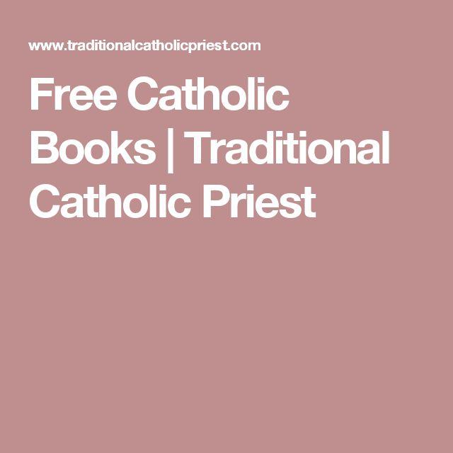 Free Catholic Books   Traditional Catholic Priest