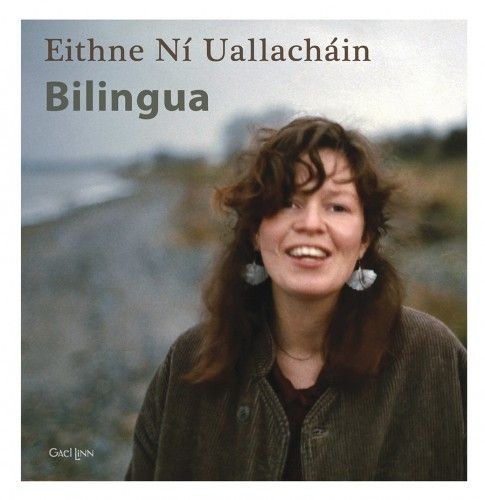 """Recorded more than 15 years ago but only released at the end of 2014 on the Gael Linn record label, """"Bilingua"""" is an exquisite treasury of old verses and new songs performed by Irish traditional musician Eithne Ní Uallacháin (1957 - 1999), one of the true enchanting voices in Ireland."""