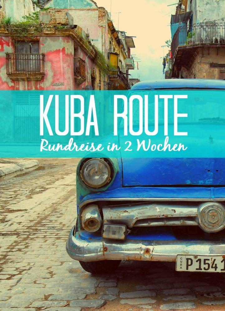 Die ideale Route für eine individuelle Kuba Rundreise in 2 Wochen inklusive vieler Tipps zu Planung, Verkehrsmitteln, Reisezeit und Highlights!
