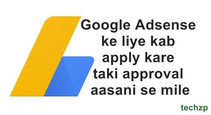 Google Adsense ke liye kab apply kare, Google adsense help hindi