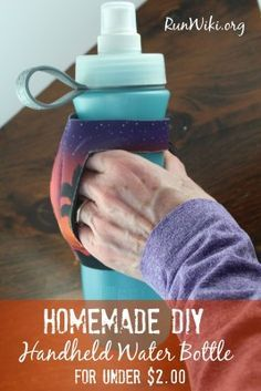 DIY handheld water bottle for under 2 dollars. Can be used for running, hiking, and kids- can use most any bottle with it. I used this when I trained for my half marathon because I could throw the bottle out at the end of my run, and stick the holder in my flip belt, also very popular with my kids.