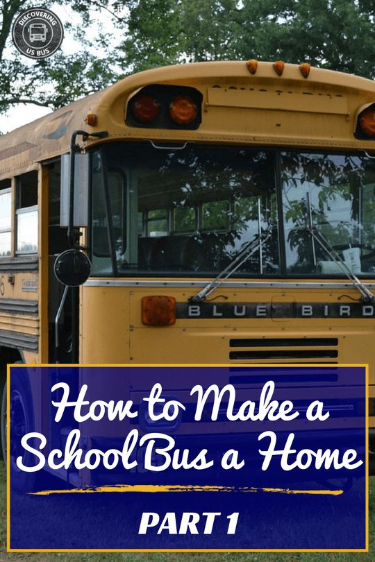 Part 1 How to Make a Bus a Home
