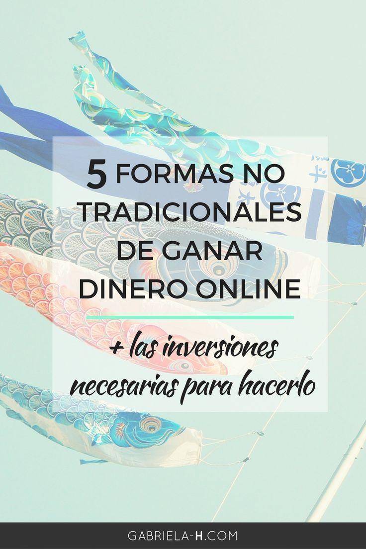 5 Maneras No Tradicionales de Ganar Dinero Online + Las Inversiones Necesarias…