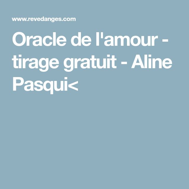Oracle de l amour - tirage gratuit - Aline Pasqui    tarot   Tarot 9c8c36fb1214