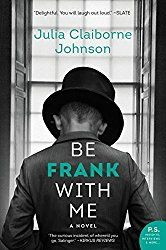 16 best books worth reading images on pinterest books to read great deals on be frank with me by julia claiborne johnson limited time free and discounted ebook deals for be frank with me and other great books fandeluxe Image collections