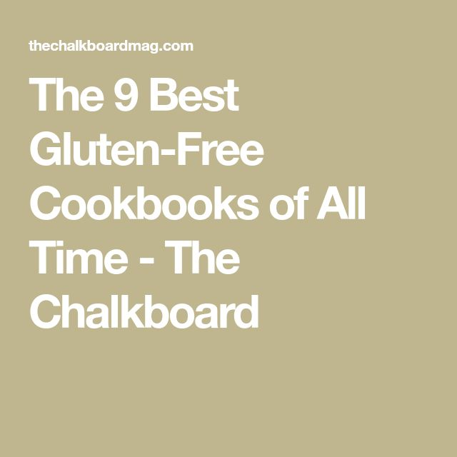 The 9 Best Gluten-Free Cookbooks of All Time - The Chalkboard