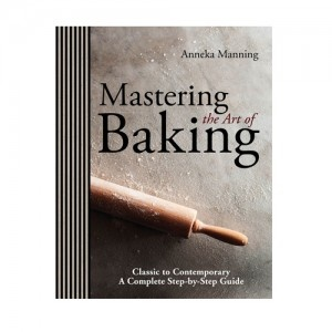 Mastering The Art of Baking by Anneka Manning - Kitchen Goddess