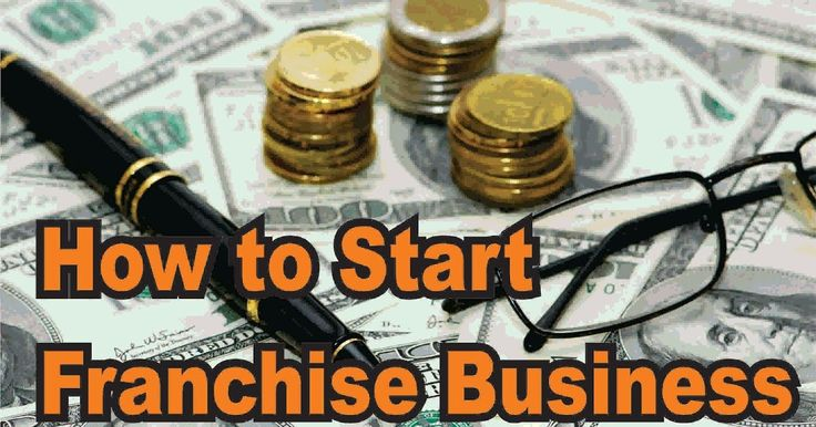 How to Start your Own Franchise Business