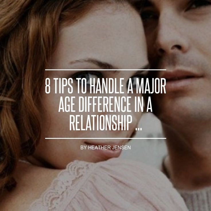 8 Tips to #Handle a Major Age Difference in a Relationship ... - Love
