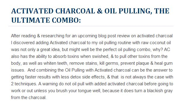 Activated Charcoal & oil pulling, the ultimate combo: ...... Oil pulling for Everyone - How to - Help - FAQ's - Info - Coconut oil