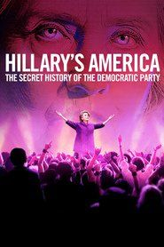 Hillarys America: The Secret History of the Democratic Party - watch free online full movie streaming