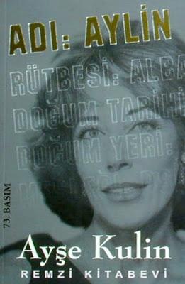 """""""Adı: Aylin - Ayşe Kulin"""" Okur Testi  http://beyazkitaplik.blogspot.com/2013/01/ad-aylin-ayse-kulin-okur-testi.html"""
