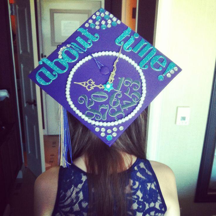 Graduation Cap Decoration - 'About Time' #Classof2013 #graduates