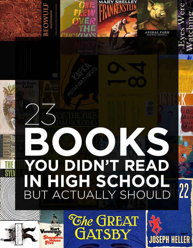 23 Books You Didn't Read In High School But Actually Should - Woohoo I'm well over half. That's what I get for actually reading the books assigned in high school.
