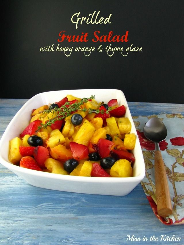 Grilled Fruit Salad ~ Miss in the Kitchen