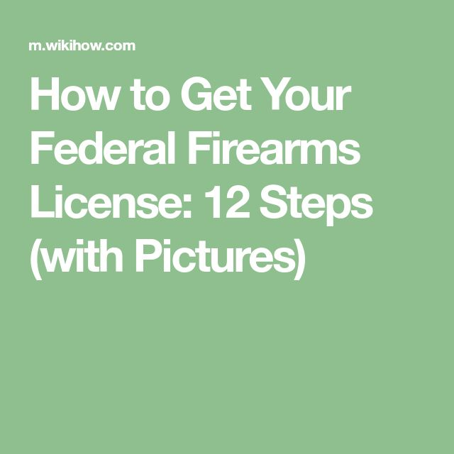 How to Get Your Federal Firearms License: 12 Steps (with Pictures)