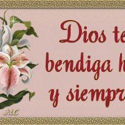 Dios te bendiga hoy y siempre...