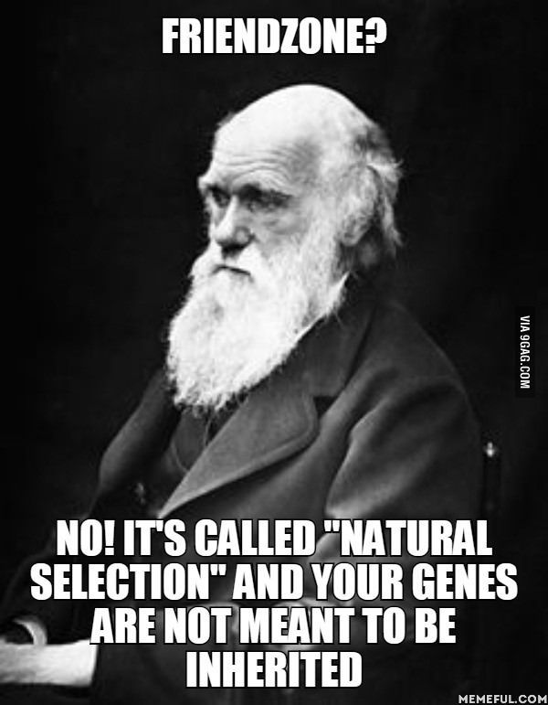 Charles Darwin is sick of people complaining about friendzone