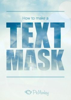 Ever wanted to put an image in your text? You totally can with PicMonkey's tutorial on how to make a text mask.