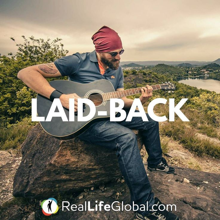 Are you a laid back person? SLANG: Laid-back  DEFINITION: Calm and relaxed  EX: Phil is so laid back nothing makes him angry