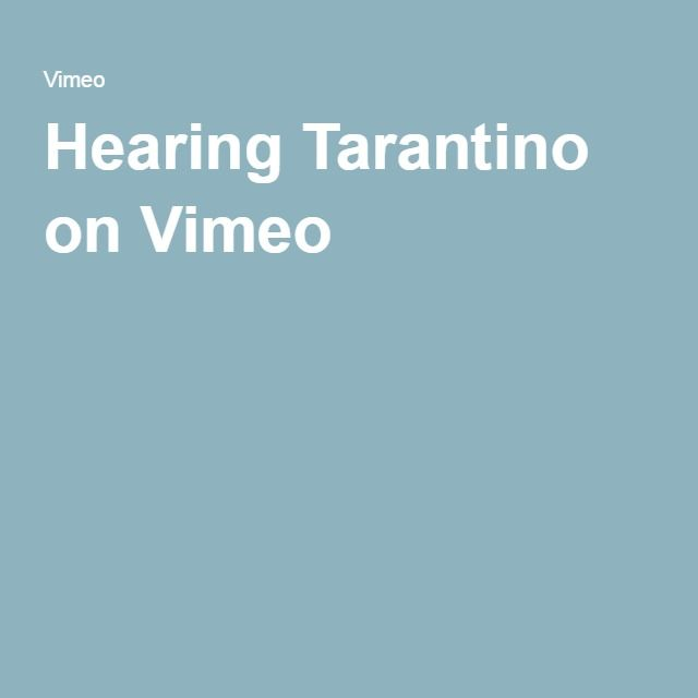 Hearing Tarantino on Vimeo