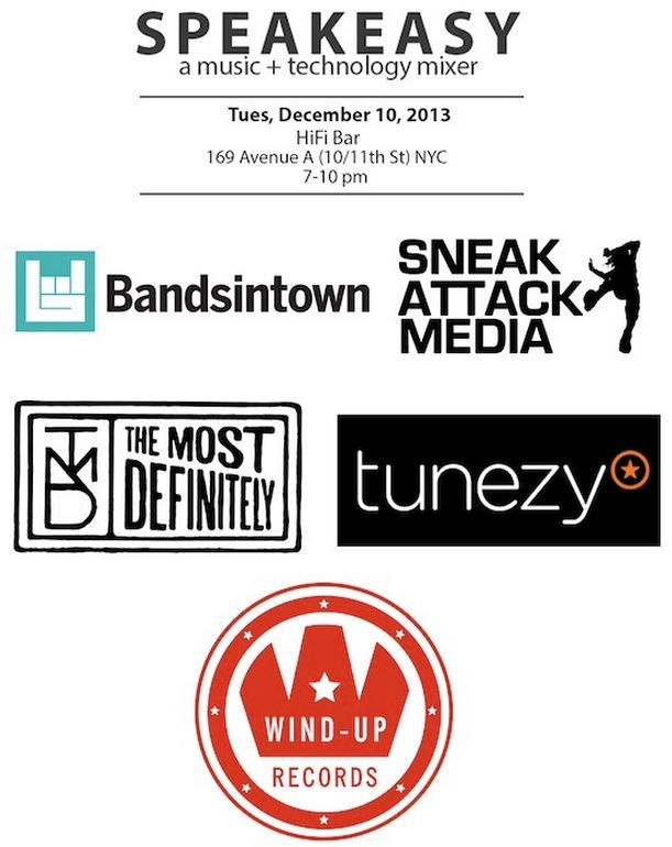 Our last Speakeasy of 2013! Join us for a beer (or two) Tuesday, Dec 10 at HiFi Bar in the East Village. Joining us are our co-hosts Wind-up Records, fan experience app Tunezy (now part of SFX) and blog/label The Most Definitely, as well as our Speakeasy partners Sneak Attack Media.