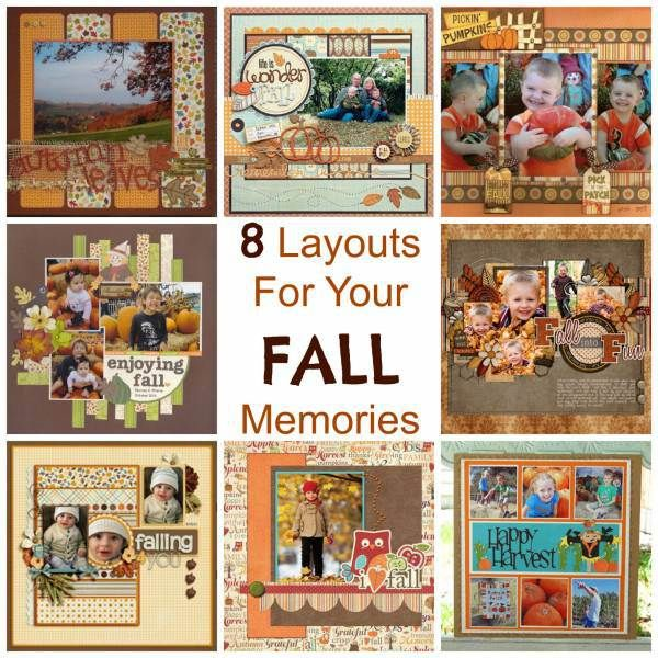 8 Layouts For Your Fall Memories | Craft Gossip | Bloglovin