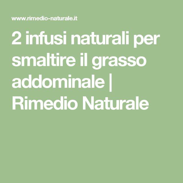 2 infusi naturali per smaltire il grasso addominale   Rimedio Naturale