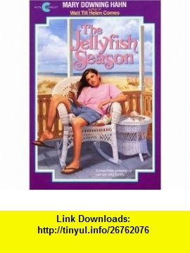 The Jellyfish Season (Avon Camelot ) (9780380716357) Mary Downing Hahn , ISBN-10: 0380716356  , ISBN-13: 978-0380716357 ,  , tutorials , pdf , ebook , torrent , downloads , rapidshare , filesonic , hotfile , megaupload , fileserve