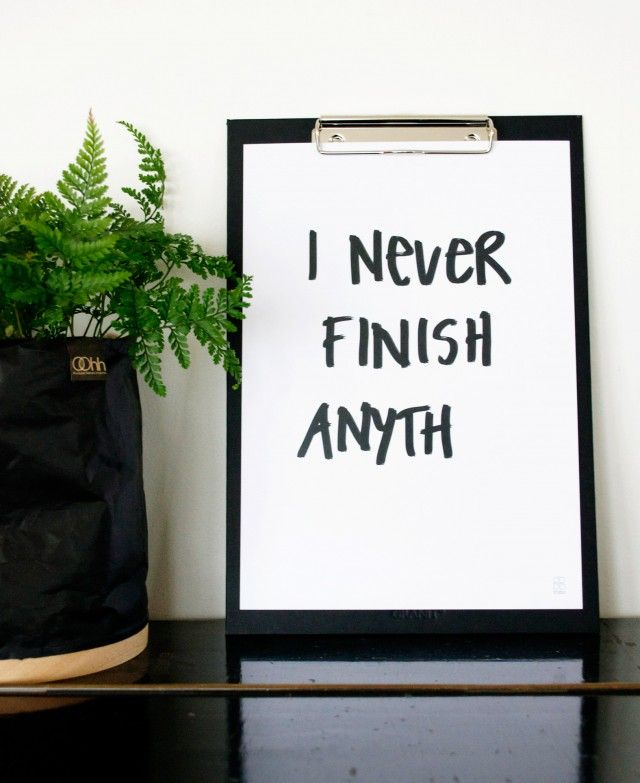 I never finish anyth, A4 poster print by Scandinavian SB Studio - Nordic Design Collective