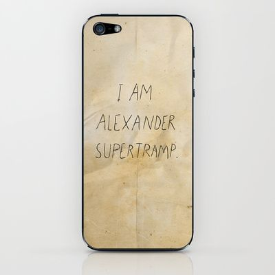 I am Alexander Supertramp iPhone & iPod Skin by RedPaintedWreck - $15.00