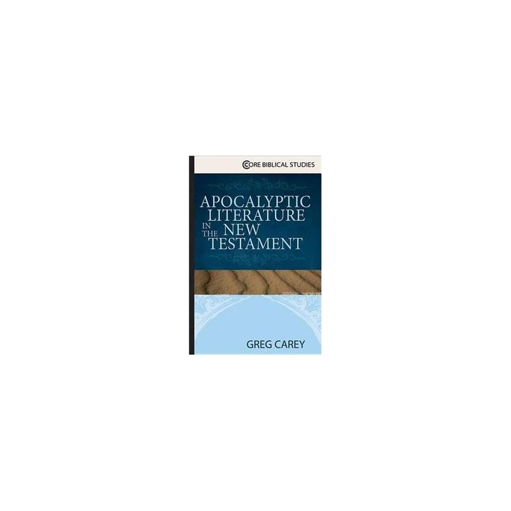 Apocalyptic Literature in the New Testament (Paperback) (Greg Carey)