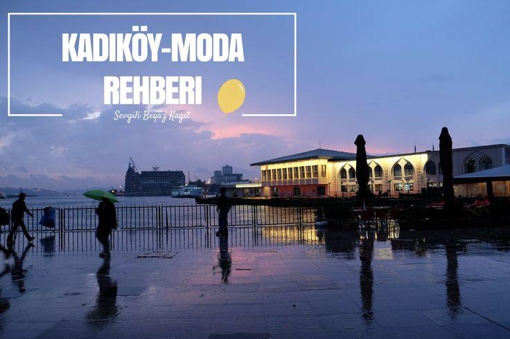 SBK İstanbul Rehberi: Kadıköy-Moda  Nerede yenir, içilir, nerede alışveriş yapılır?