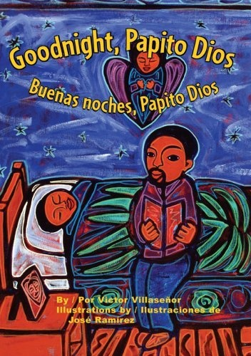 best victor villasenor images books memoirs and  goodnight papito dios buenas noches papito dios spanish edition by victor