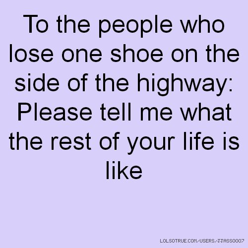 Yes! I had this thought not two hours ago when I saw an expensive loafer on the side of 840