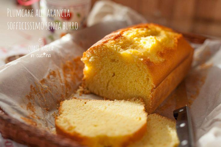 Plumcake+all'arancia+sofficissimo+senza+burro