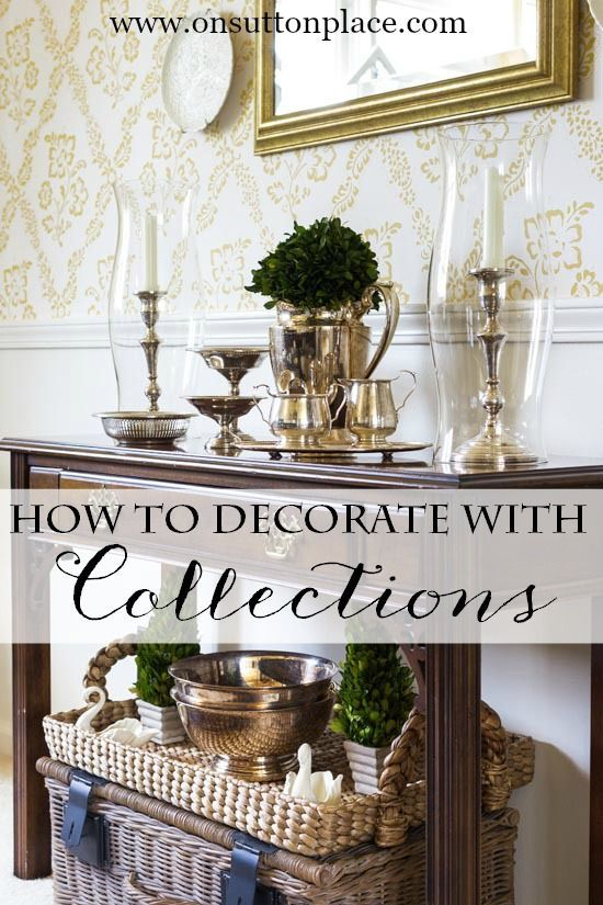 How to Decorate with Collections | Tips, ideas and examples to add the things you love to your decor. So easy!