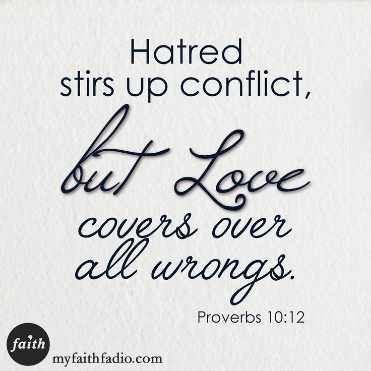 #Proverbs 10 Love covers all wrongs.