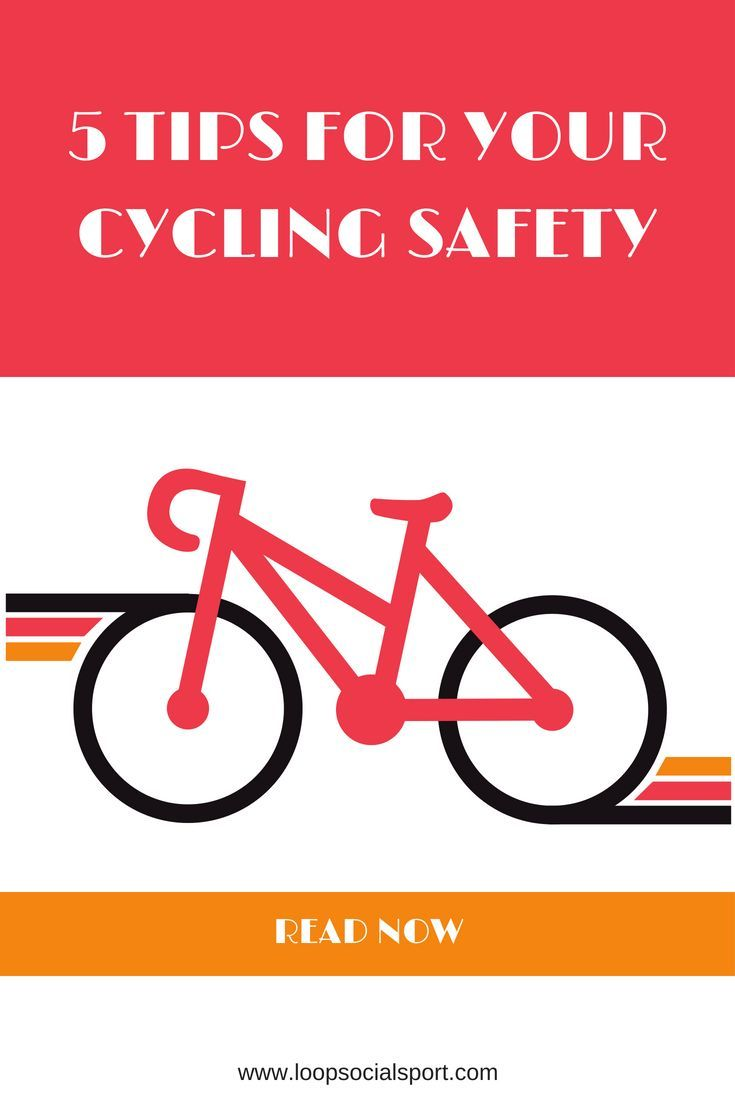 Cycle Safety 5 Tips For Your Cycling Safety Whether You Are Cycle