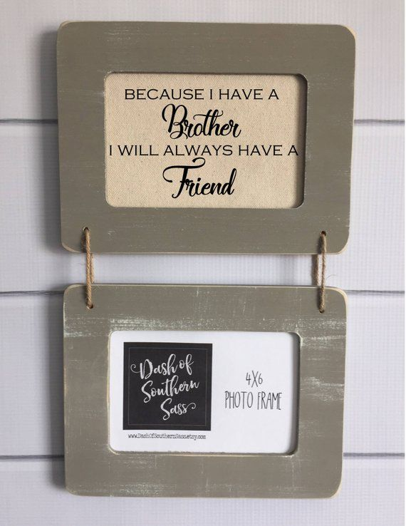 Rustic Picture Frame Because I Have A Brother I Will Always Have A