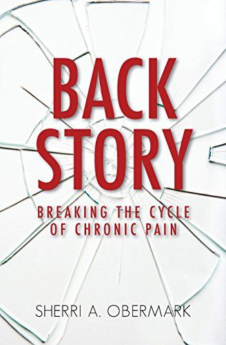 Back Story: Breaking the Cycle of Chronic Pain